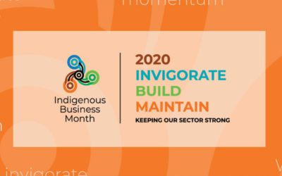 Invigorate, Build, Maintain: Indigenous Business Month 2020